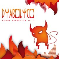 Diabolico: House Selection, Vol. 1 — сборник