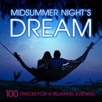 Midsummer Night's Dream: 100 Tracks for a Relaxing Evening — Francisco Tárrega, Matteo Carcassi, Nikolai Rimsky-Korsakoff, Benjamin Godard, Anonymus