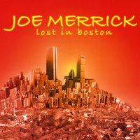 Lost in Boston — Joe Merrick
