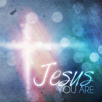 Jesus You Are — Kevin Riley
