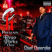 Rego Parks' Own — Chief Cheeroke
