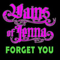 Forget You — Vains Of Jenna