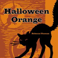 Halloween Orange — Rebecca Thomas