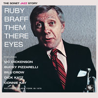 Them There Eyes — Ruby Braff
