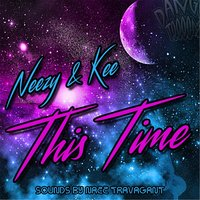 This Time — Neezy & Kee