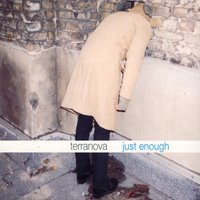 Just Enough — Terranova
