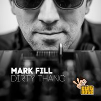 Dirty Thang — Mark Fill