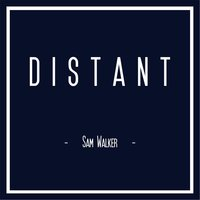 Distant — Sam Walker