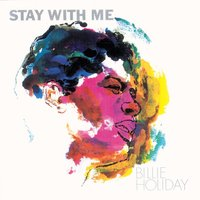Stay With Me — Billie Holiday