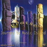 Praise Journey to Music Island — Chill Factor-5, Electronfarm™