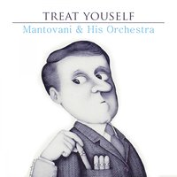 Treat Yourself — Mantovani & His Orchestra