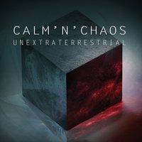 Unextraterrestrial — Calm'n'Chaos