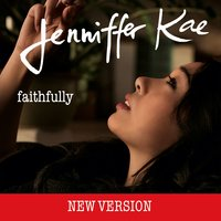 Faithfully — Jenniffer Kae