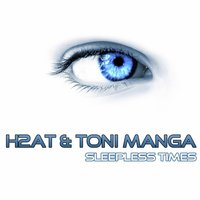 Sleepless Times — H2AT, Toni Manga