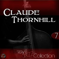 Classy Jazz Collection: Claude Thornhill, Vol. 7 — Ирвинг Берлин, Модест Петрович Мусоргский