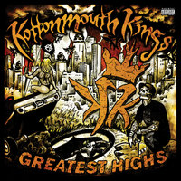 Greatest Highs — Kottonmouth Kings