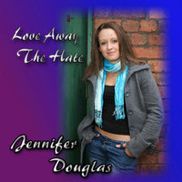 Love Away the Hate — Jennifer Douglas