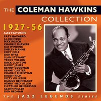 The Coleman Hawkins Collection 1927-56 — Coleman Hawkins