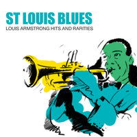 St Louis Blues: Louis Armstrong Hits And Rarities — Louis Armstrong, Louis Armstrong And His Orchestra