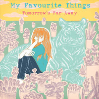 Tomorrow's Far Away — My Favourite Things