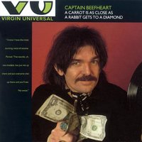 A Carrot Is As Close As A Rabbit Gets To A Diamond — Captain Beefheart