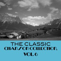 The Classic Chanson Collection, Vol. 6 — сборник