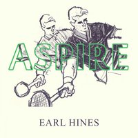 Aspire — Earl Hines, Earl Hines and His Orchestra, Earl Hines - Piano Solo