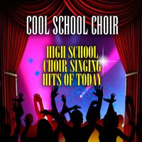 High School Choir Singing Hits Of Today — Cool School Choir