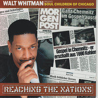 Reaching The Nations — Walt Whitman, The Soul Children of Chicago
