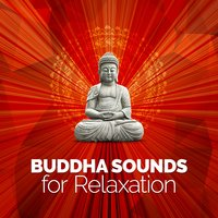 Buddha Sounds for Relaxation — Buddha Sounds