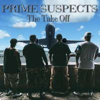 The Take Off — Prime Suspects