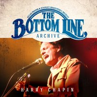 The Bottom Line Archive Series: — Harry Chapin