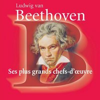 Beethoven Ses plus grands chefs-d'oeuvre — Людвиг ван Бетховен
