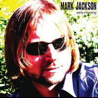 Early Morning — Mark Jackson