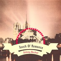 Touch Of Romance — Sidney Bechet