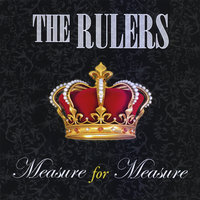 Measure for Measure — The Rulers
