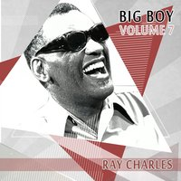 Big Boy Ray Charles, Vol. 7 — R. Charles