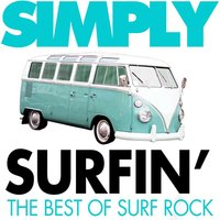 Simply Surfin' - The Best of Surf Rock — The Beach Boys