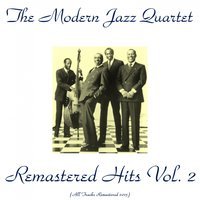 Remastered Hits, Vol. 2 — The Modern Jazz Quartet