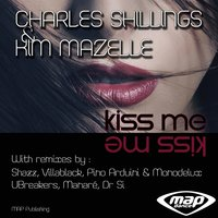 Kiss Me — Charles Schillings, Kym Mazelle, Charles Schillings & Kym Mazelle