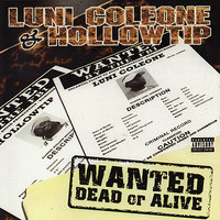 Wanted Dead or Alive — Luni Coleone, HollowTip
