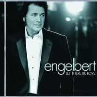 Let There Be Love — Engelbert Humperdinck