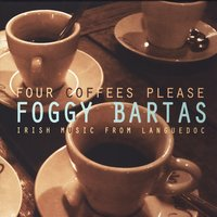 Four Coffees Please — Foggy Bartas