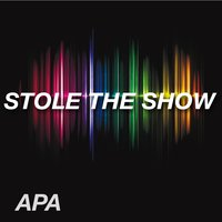 Stole the Show — Apa