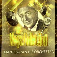 The Mega Collection — Mantovani & His Orchestra