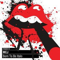 Born to Be Italo — Mcj