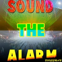 Sound the Alarm — Boogyman