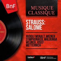 Strauss: Salome — Рихард Штраус, Rudolf Moralt, Wiener Symphoniker, Walburga Wegner, Josef Metternich