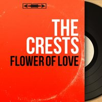 Flower of Love — The Crests