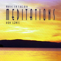 "Music in the Air ""Meditations"" — Don Lewis"